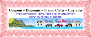 Hawaii Car Rentals coupons, discounts, promo codes and upgrades. Free admissions, gifts, food and entertainment worth hundreds of dollars.